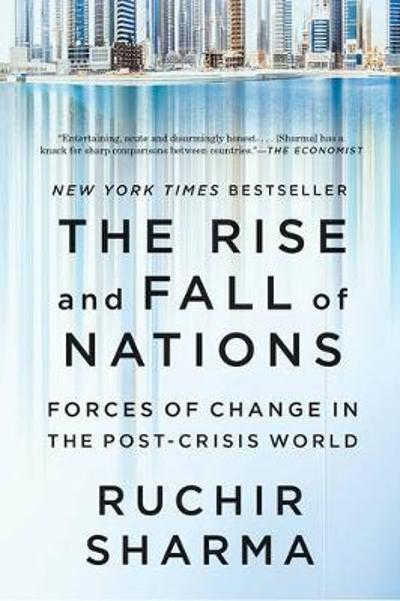 The Rise and Fall of Nations - Ruchir Sharma