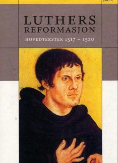 Luthers reformasjon - Martin Luther