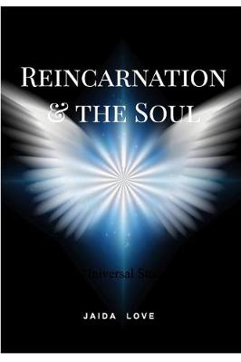 Reincarnation and the Soul - Jaida Love