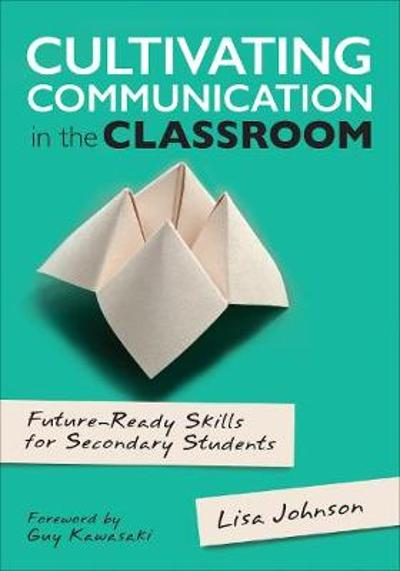 Cultivating Communication in the Classroom - Lisa Ann Johnson