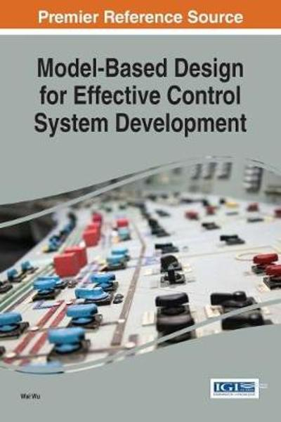 Model-Based Design for Effective Control System Development - Wei Wu