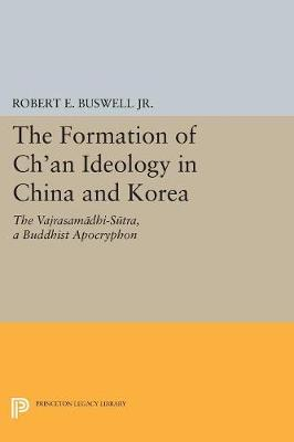 The Formation of Ch'an Ideology in China and Korea - Robert E. Buswell