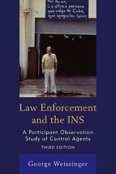 Law Enforcement and the INS - George Weissinger