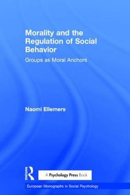 Morality and the Regulation of Social Behavior - Naomi Ellemers