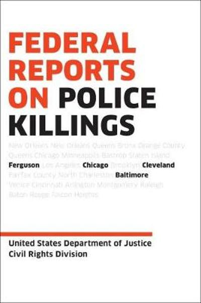 Federal Reports On Police Killings - U.S. Department of Justice