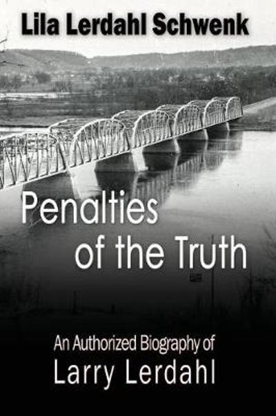 Penalties of the Truth - Lila Lerdahl Schwenk