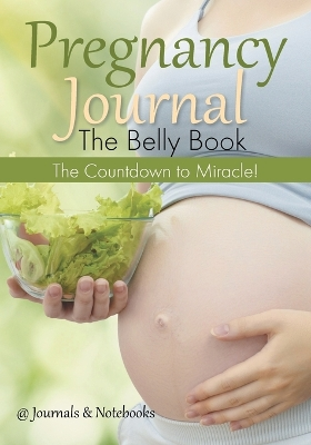 Pregnancy Journal the Belly Book - @Journals Notebooks