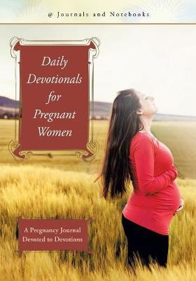 Daily Devotionals for Pregnant Women - @Journals Notebooks