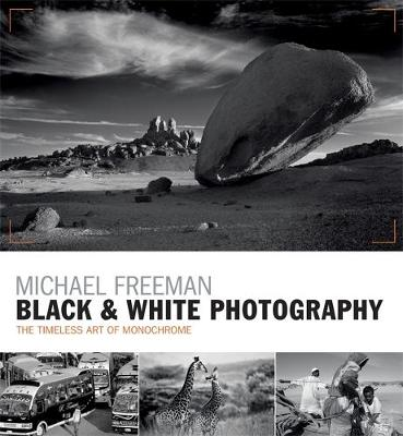Black & White Photography - Michael Freeman