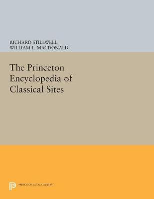 The Princeton Encyclopedia of Classical Sites - Richard Stillwell