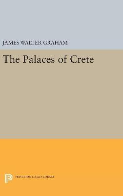 The Palaces of Crete - James Walter Graham