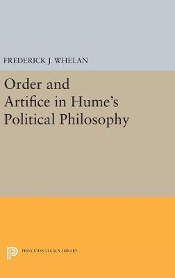 Order and Artifice in Hume's Political Philosophy - Frederick J. Whelan