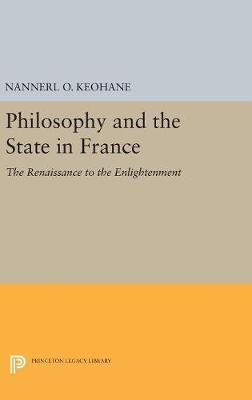 Philosophy and the State in France - Nannerl O. Keohane