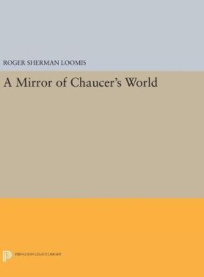 A Mirror of Chaucer's World - Roger Sherman Loomis