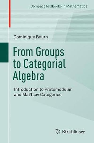 From Groups to Categorial Algebra - Dominique Bourn