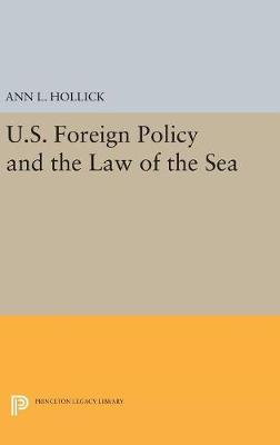 U.S. Foreign Policy and the Law of the Sea - Ann L. Hollick