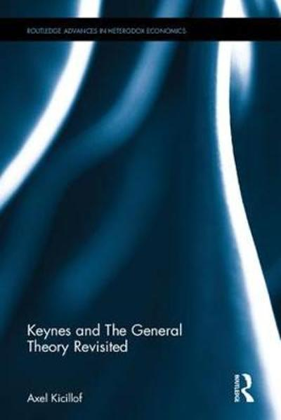 Keynes and The General Theory Revisited - Axel Kicillof