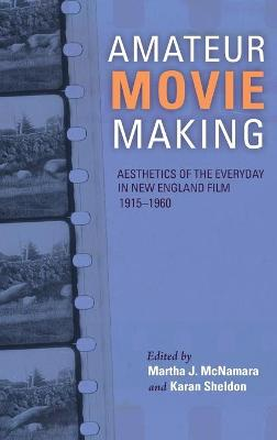 Amateur Movie Making - Martha J. McNamara