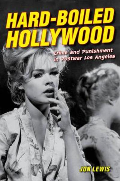 Hard-Boiled Hollywood - Jon Lewis