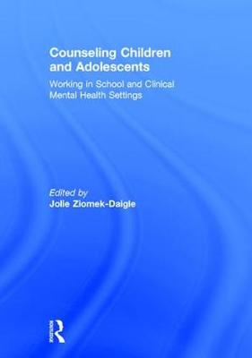Counseling Children and Adolescents - Dr Jolie Ziomek-Daigle
