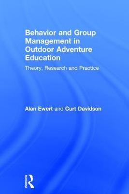 Behavior and Group Management in Outdoor Adventure Education - Alan Ewert