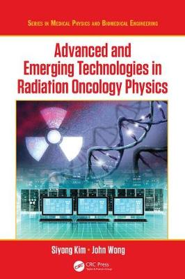 Advanced and Emerging Technologies in Radiation Oncology Physics - Siyong Kim