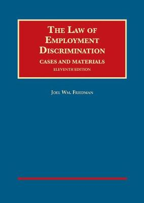 The Law of Employment Discrimination, Cases and Materials - Joel Friedman