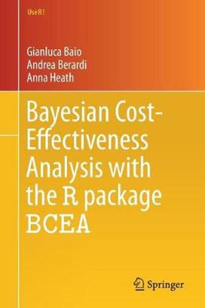 Bayesian Cost-Effectiveness Analysis with the R package BCEA - Gianluca Baio