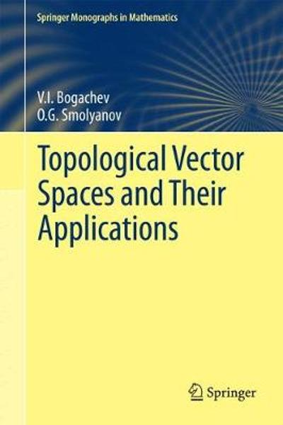 Topological Vector Spaces and Their Applications - V.I. Bogachev