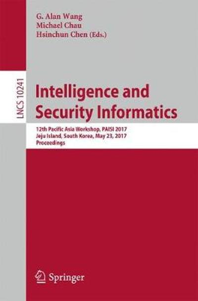 Intelligence and Security Informatics - G. Alan Wang