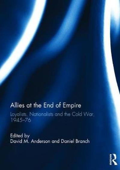 Allies at the End of Empire - David M. Anderson