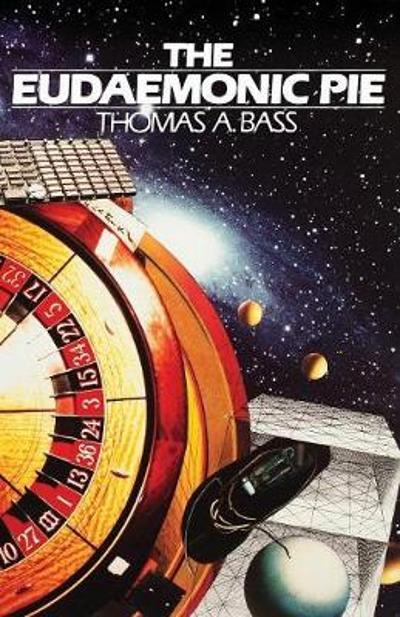 The Eudaemonic Pie - Thomas A Bass