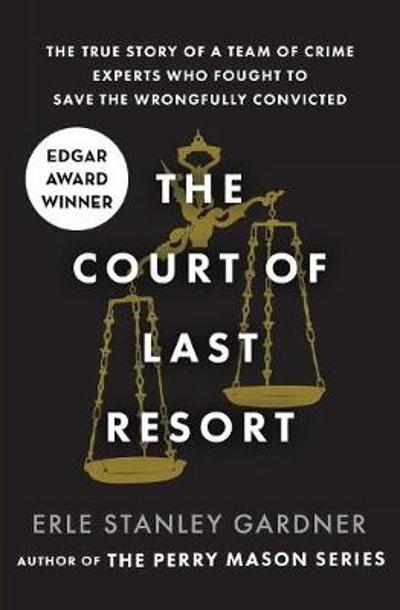 The Court of Last Resort - Erle Stanley Gardner