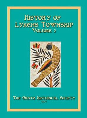 History of Lykens Township Volume 2 - Gratz Historical Society