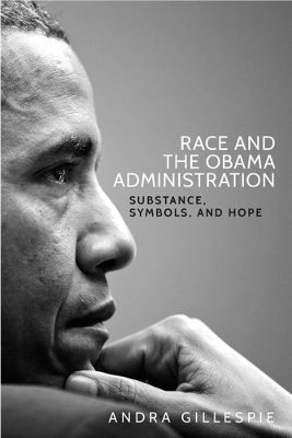 Race and the Obama Administration - Andra Gillespie