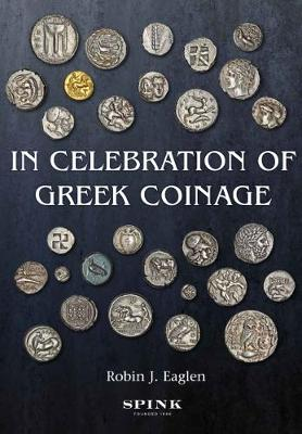 In Celebration of Greek Coinage - Robin Eaglen