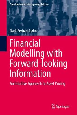 Financial Modelling with Forward-looking Information - Nadi Serhan Aydin