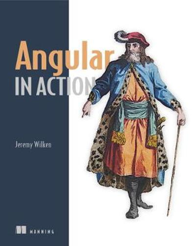 Angular in Action - Jeremy Wilken