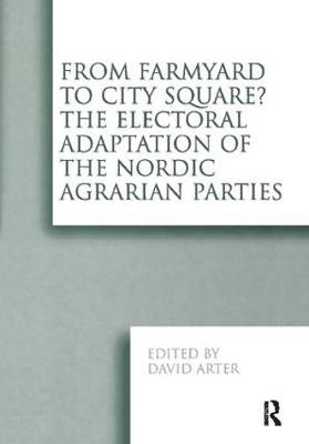 From Farmyard to City Square?  The Electoral Adaptation of the Nordic Agrarian Parties - David Arter