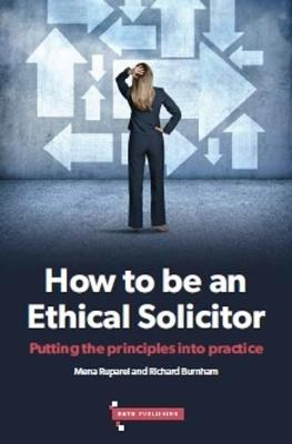 How to be an Ethical Solicitor - Mena Ruparel