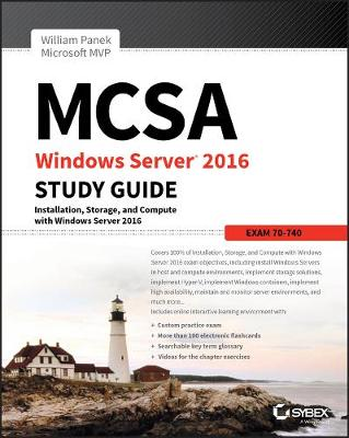MCSA Windows Server 2016 Study Guide: Exam 70-740 - William Panek
