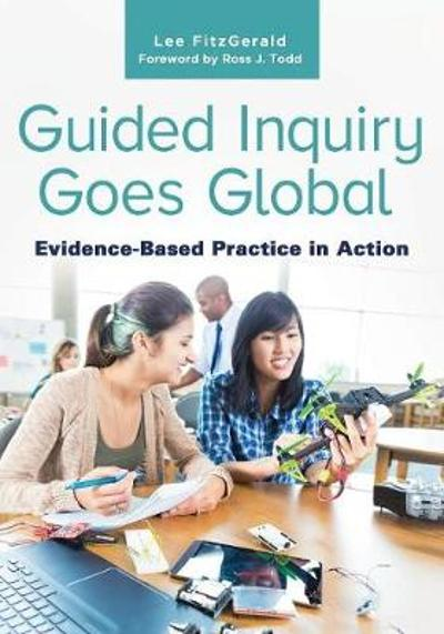 Guided Inquiry Goes Global - Lee FitzGerald