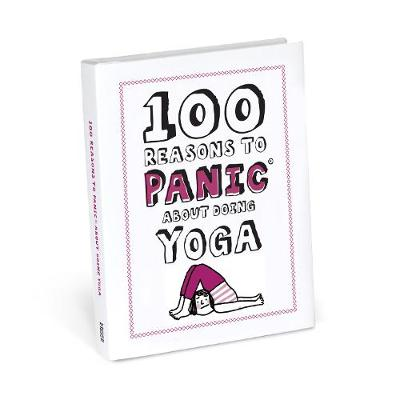 100 Reasons to Panic about Yoga Book - Knock Knock