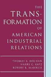 The Transformation of American Industrial Relations - Thomas A. Kochan Harry C. Katz Robert B. McKersie