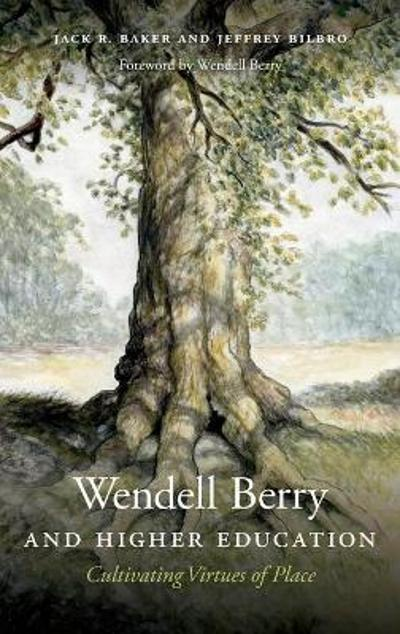 Wendell Berry and Higher Education - Jack R. Baker