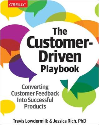 The Customer-Driven Playbook - Converting Customer Insights into Successful Products - Travis Lowdermilk