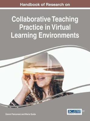 Handbook of Research on Collaborative Teaching Practice in Virtual Learning Environments - Gianni Panconesi