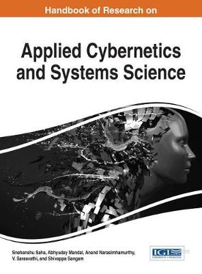 Handbook of Research on Applied Cybernetics and Systems Science - Snehanshu Saha