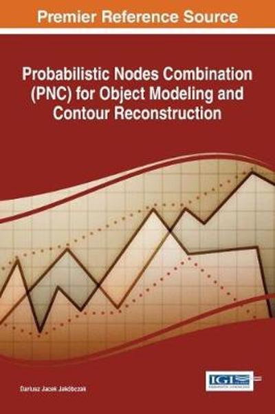 Probabilistic Nodes Combination (PNC) for Object Modeling and Contour Reconstruction - Dariusz Jacek Jakobczak