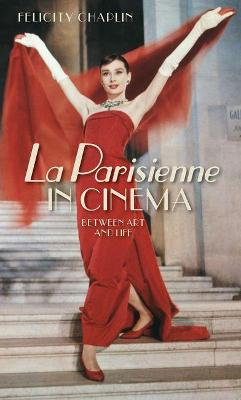 <I>La Parisienne</i> in Cinema - Felicity Chaplin